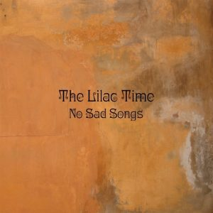 The Lilac Time : No Sad Songs