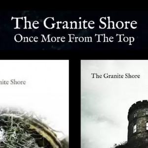 The Granite Shore : Once More From The Top