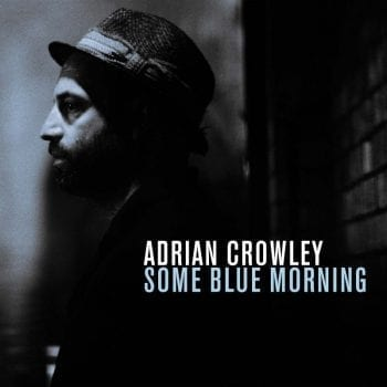 adrian-crowley-some-blue-morning