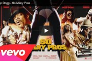 Snoop Dogg – So Many Pros (clip officiel)