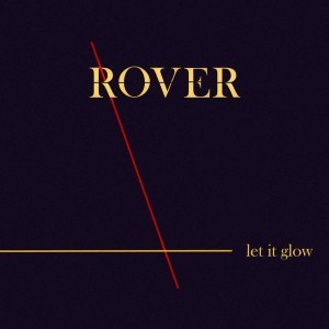 Rover : Let It Glow