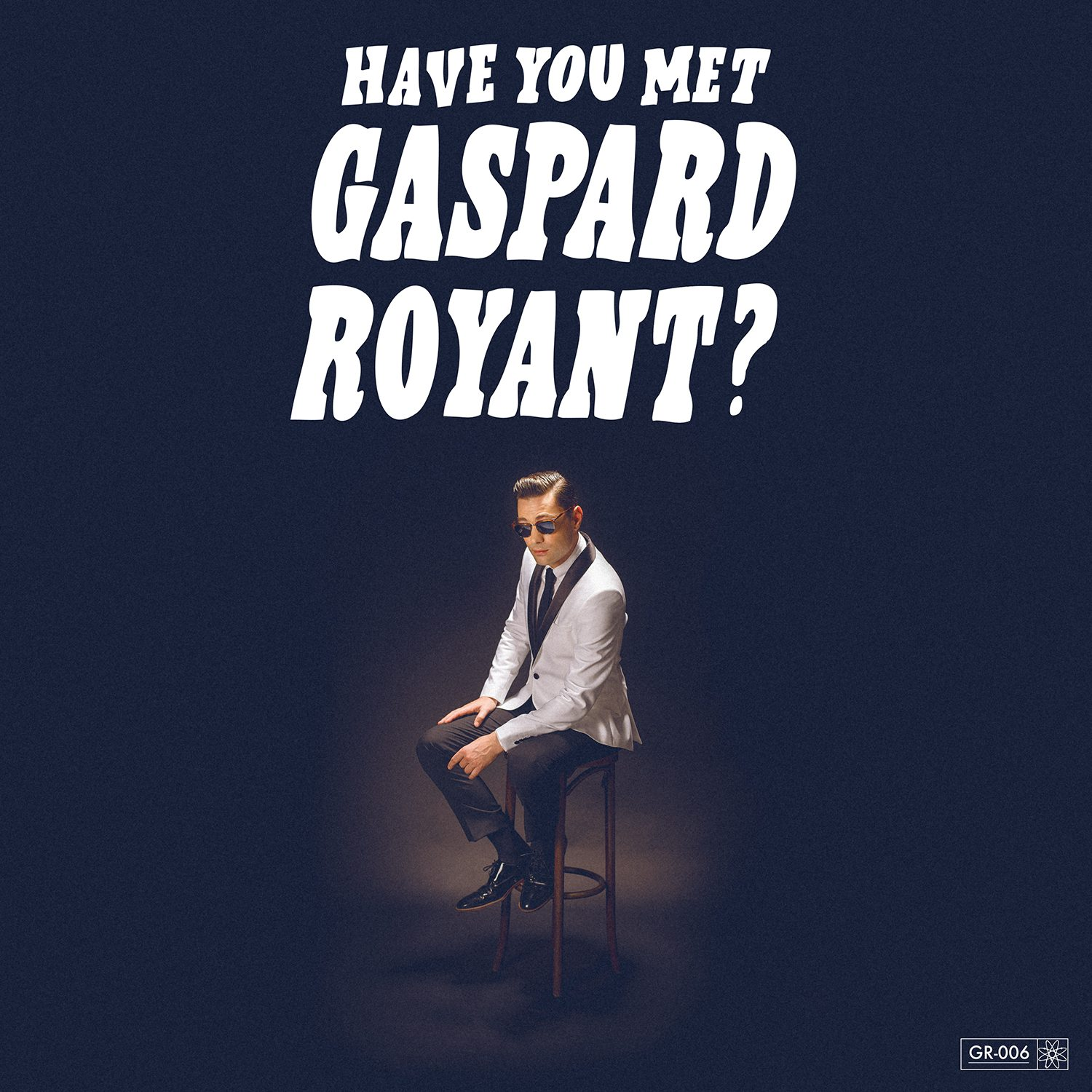 gaspard royant,have you met