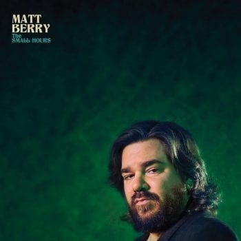 matt berry,the small hours