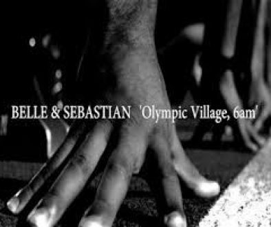 belle and sebastian,olympic village 6AM