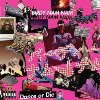 birdy-nam-nam-dance-or-die