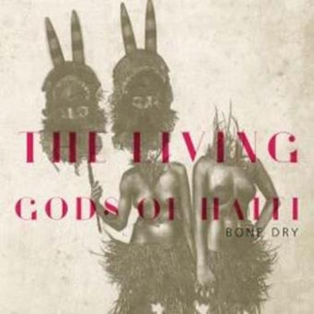 Marc Collin, Rebekah Dobbins, The Living Gods Of Haiti, Bone Dry, cover