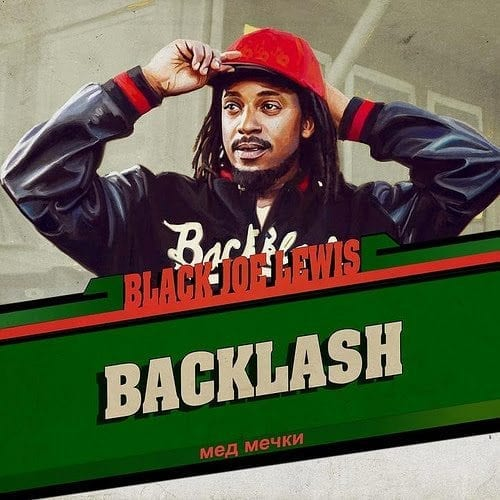 Black Joe Lewis Backlash chronique