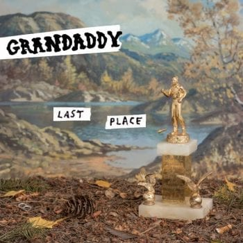 grandaddy,last place