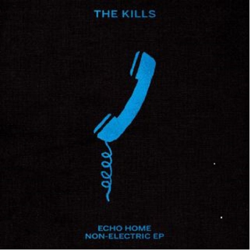 The Kills, Echo Home - No-Electric, EP, cover