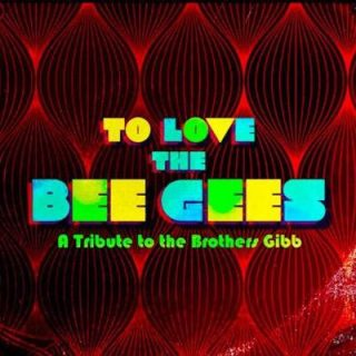the bee gees,to love the bee gees