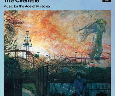 the clientele,music for the age of miracles