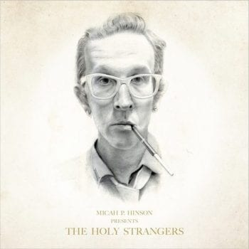 micah p hinson, the holy strangers