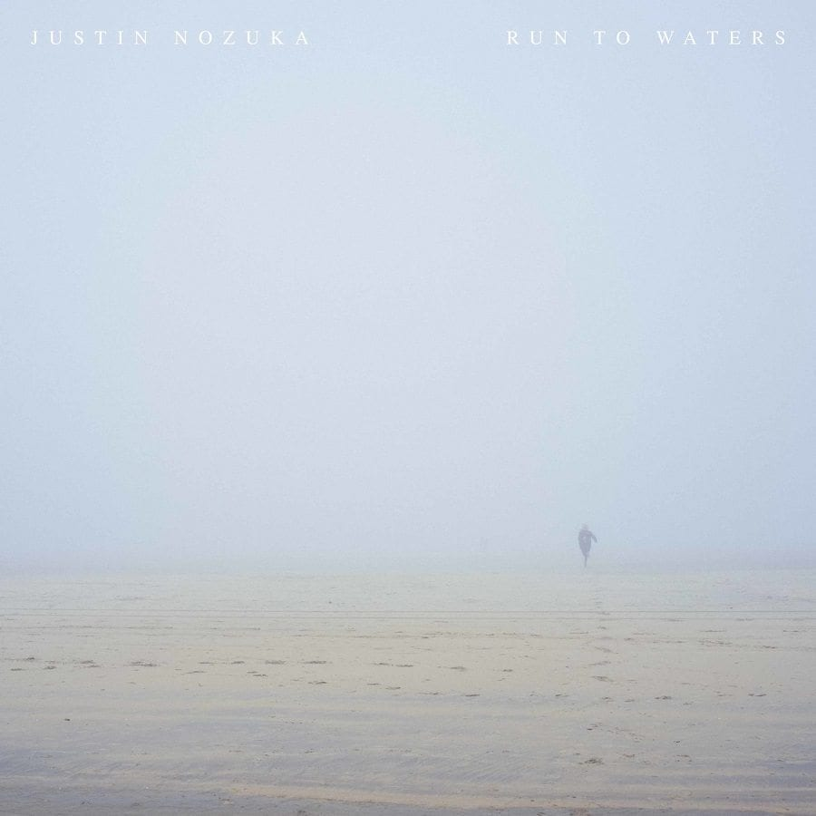 Justin Nozuka,Run to waters