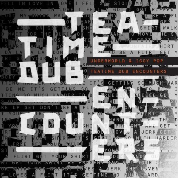 Underworld & Iggy Pop, Teatime Dub Encounter, cover, EP